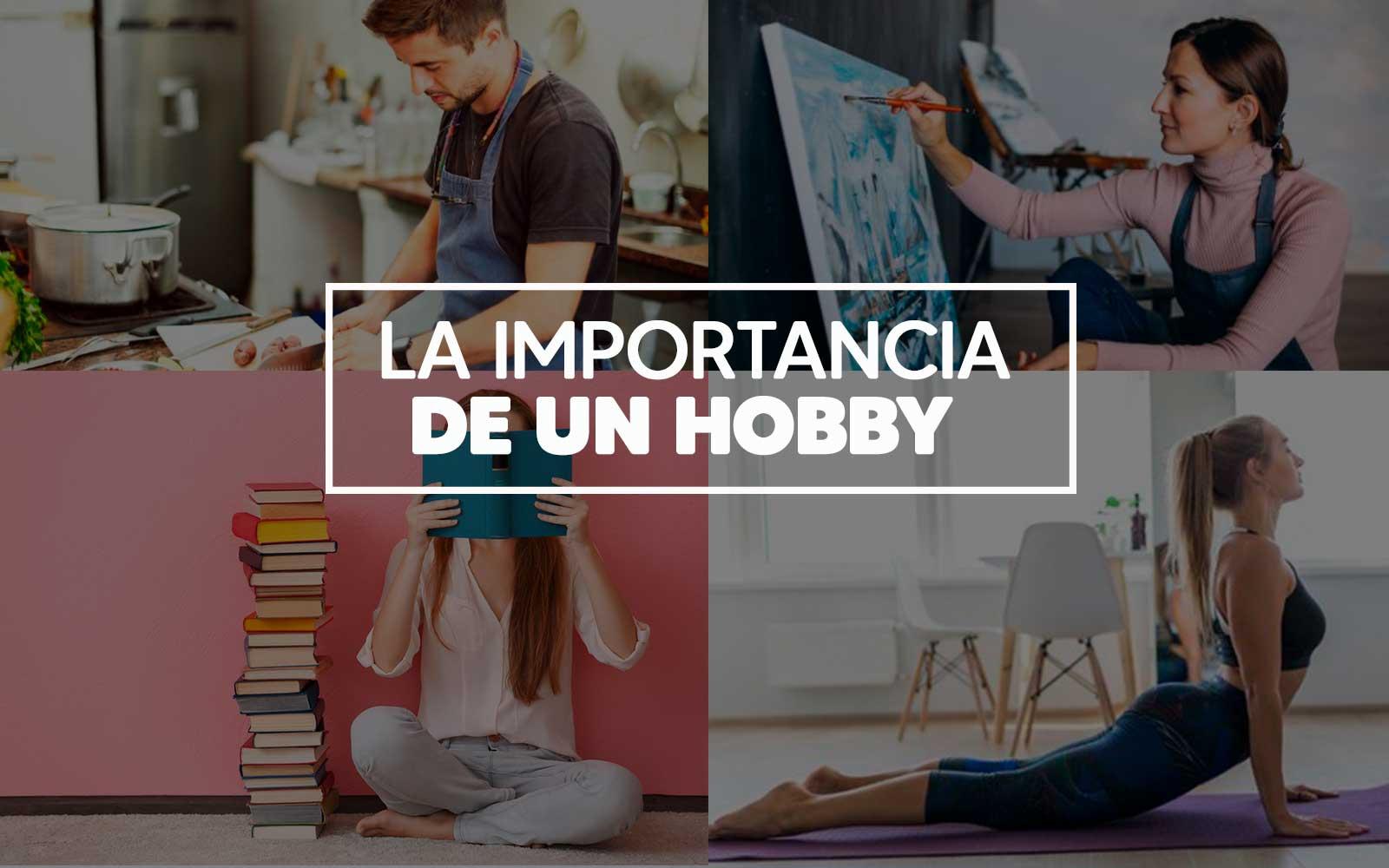 La importancia de un hobby
